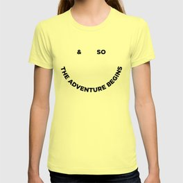 & So the Adventure Begins T-shirt