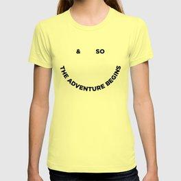 & So the Adventure Begins T-shirt