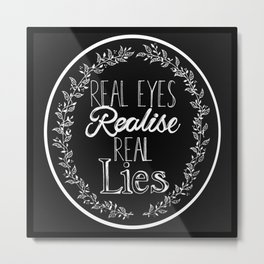Real Lies Metal Print