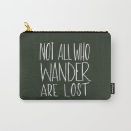 Not All Who Wander Are Lost Carry-All Pouch