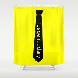Legen...dary Shower Curtain