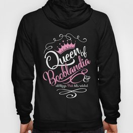 Naughty Queen of Booblandia Hoody