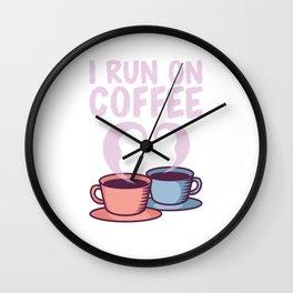 I Run On Coffee - Caffeine Lover Gift Wall Clock