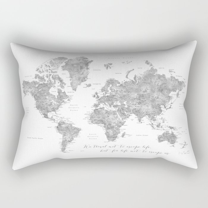 We travel not to escape life grayscale world map Rectangular Pillow