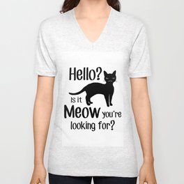 Hello? Is it Meow you are looking for? Unisex V-Neck