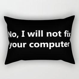 No, I will not fix your computer Rectangular Pillow