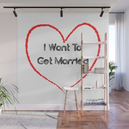 I wand to get married Wall Mural