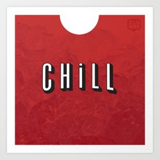 ...and Chill Art Print