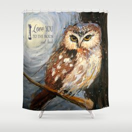 I Love You To The Moon And Back Owl Shower Curtain