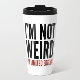 I'm Not Weird I'm Limited Edition (Black Crimson) Travel Mug