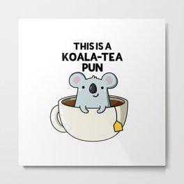 This Is A Koala-tea Pun Cute Koala Bear Pun Metal Print