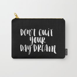Don't Quit Your Daydream black-white typography poster design modern canvas was art home decor Carry-All Pouch