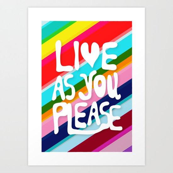 Live as you Please Art Print