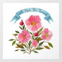 Will Not Be Tamed Floral Watercolor Art Print