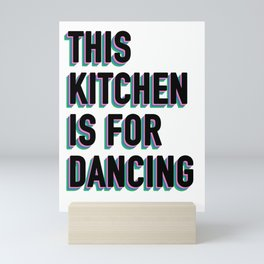 This Kitchen is for Dancing (black/white) Mini Art Print