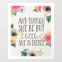 though she be but little Art Prints featuring And though she be but little by PrintAnnex