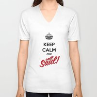 better call saul V-neck T-shirts featuring Keep Calm and Call Saul | Better Call Saul | Breaking Bad | Saul Goodman by Tom Storrer