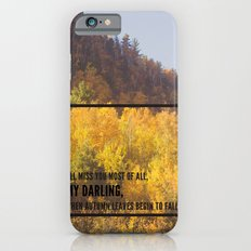 darling, autumn leaves are falling iPhone 6s Slim Case