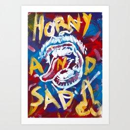 Horny and Sad Art Print