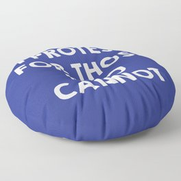 I protest for those who cannot - purple Floor Pillow