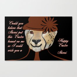 COULD YOU BELIEVE SHERRI MADE ME PUT ON THIS SILLY BONNET Canvas Print