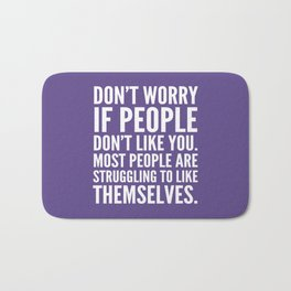Don't Worry If People Don't Like You (Ultra Violet) Bath Mat