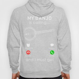 banjo is calling and i must go t-shirt for christmas Hoody