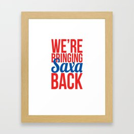We're Bringing Saxa Back Framed Art Print