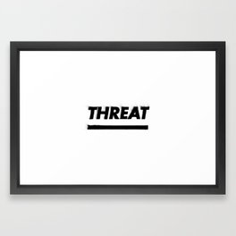 Threat Framed Art Print
