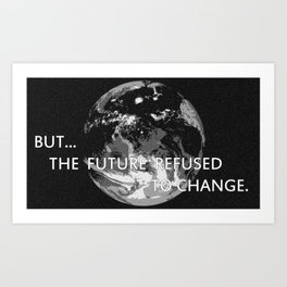 Feels Like the End of the World Art Print