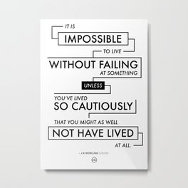 To Live Without Failing Metal Print