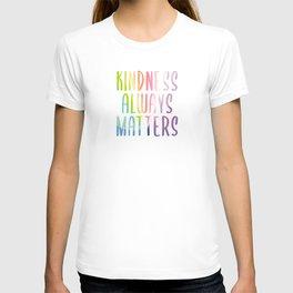 Kindness Always Matters T-shirt