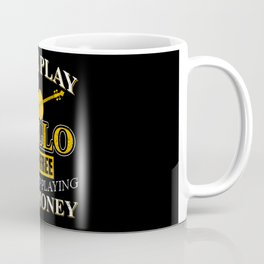 Will Play Cello For Free Stop For Money Coffee Mug