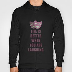 Life is better when you are laughing quote Hoody
