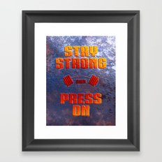 Stay Strong Framed Art Print