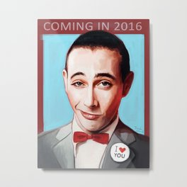 Pee-Wee Herman Is Back Metal Print