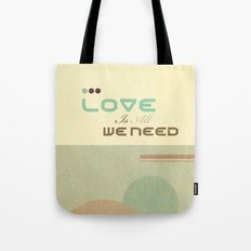 Love Is All We Need Tote Bag