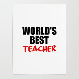worlds best teacher funny quote Poster