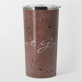 Pinot Grigio Wine Red Travertine - Rustic - Rustic Glam - Hygge Travel Mug