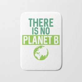 There Is No Planet B Support Green Environmentalism Bath Mat