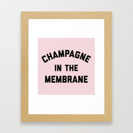 Champagne Membrane Funny Quote Framed Art Print