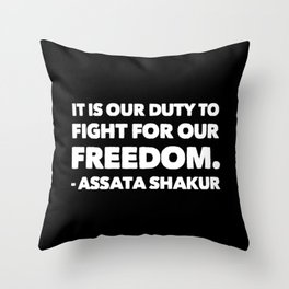 It Is Our Duty To Fight For Our Freedom Throw Pillow