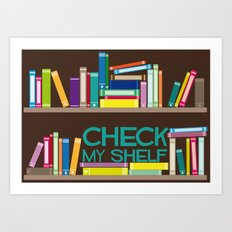Check My Shelf Art Print