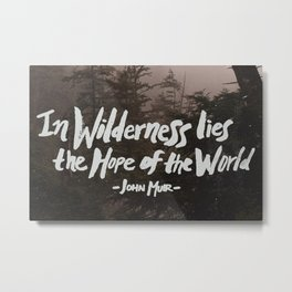 Wilderness Hope x John Muir Metal Print