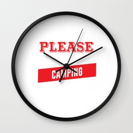 I'm Easy to Please as Long as I Have Camping T-shirt Wall Clock