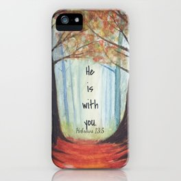 He is with you iPhone Case