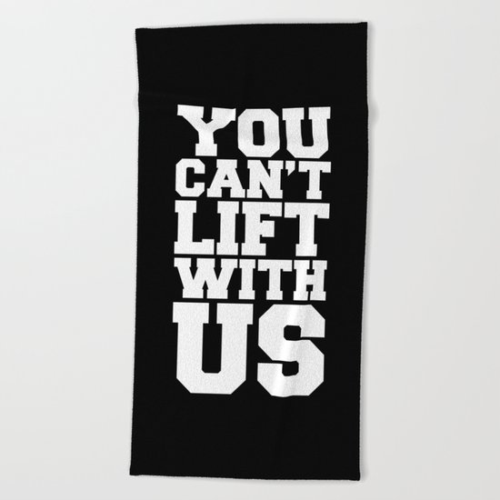 Can't Lift With Us Funny Quote Beach Towel