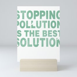 Stopping Pollution Is The Best Solution Mini Art Print