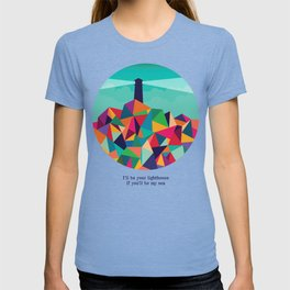 I'll be your lighthouse if you'll be my sea T-shirt