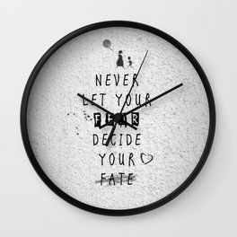 Never Let your fear decide your fate quote Wall Clock